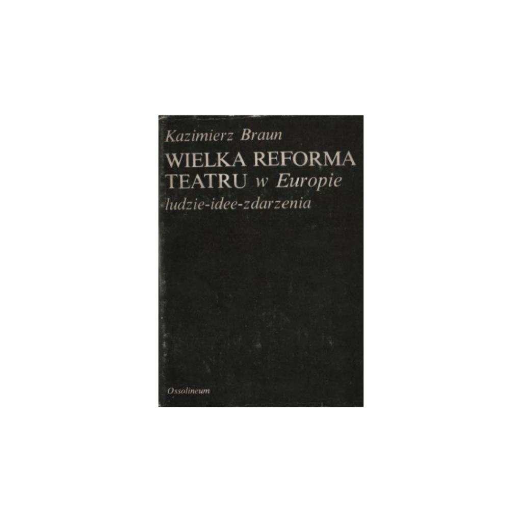 "Braun Kazimierz, ""Druga Reforma Teatru?"""