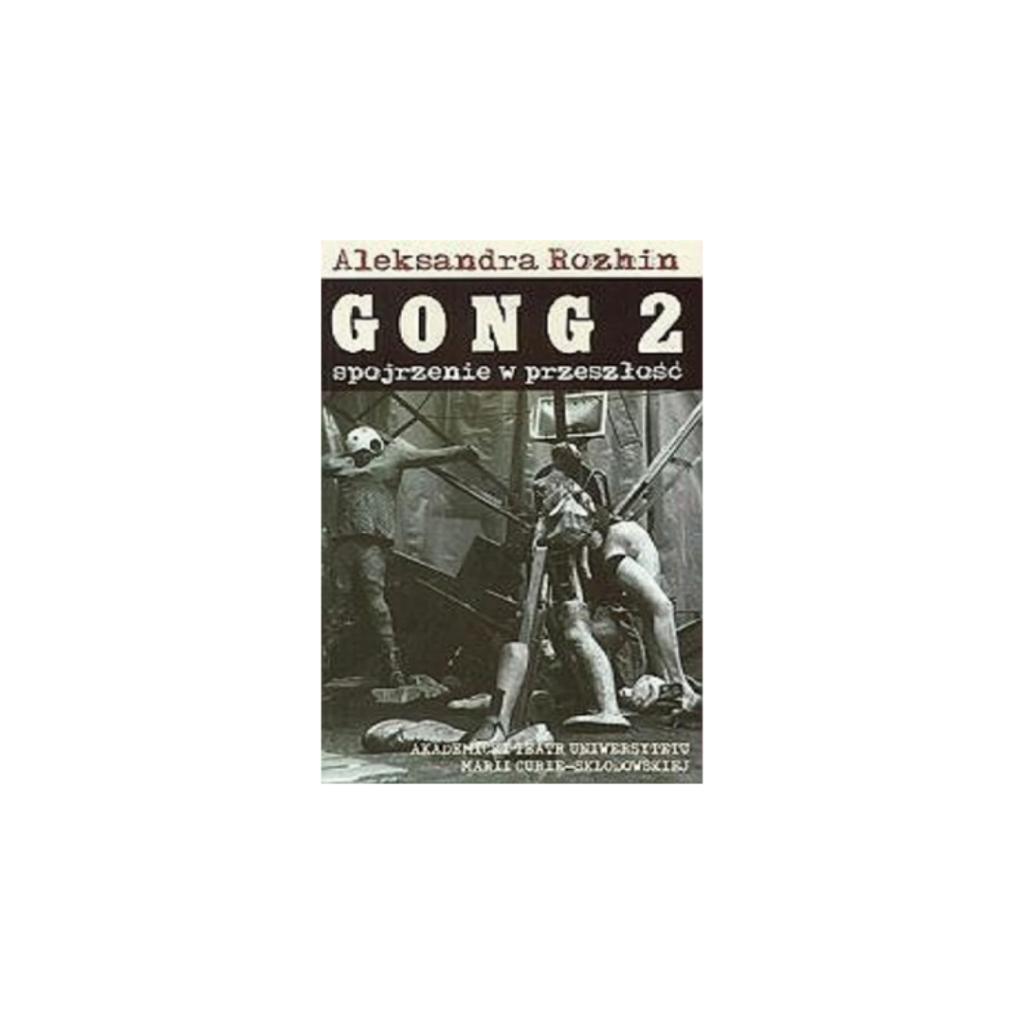 """Rozhin Aleksandra, """"Gong 2. Spojrzenie w przeszłość"""""""