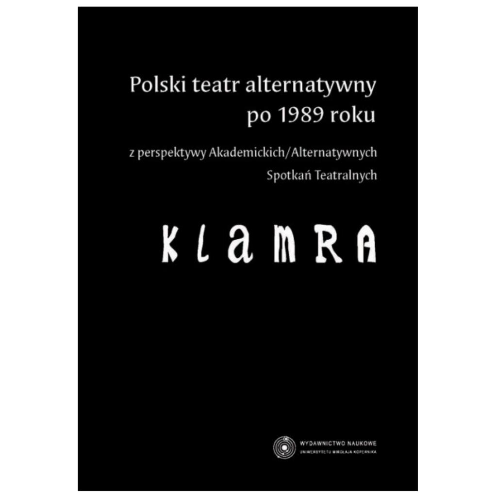 """Duda A., Adamiszyn E., Oleszka B. (red.), """"Polski teatr alternatywny po 1989 roku…"""""""