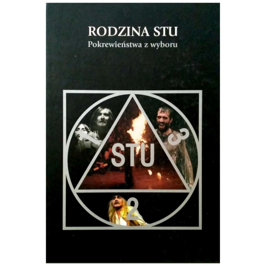 """Chudziński E., Jasiński K., Muła F., Stafiej A. (red.), """"Rodzina STU. Pokrewieństwa z wyboru"""""""