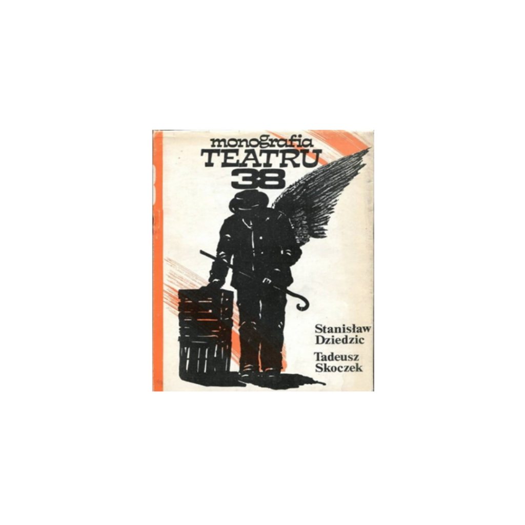 "Dziedzic S., Skoczek T., ""Monografia Teatru 38"""
